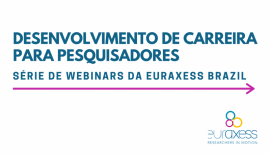Image of (531135) Career development for researchers - EURAXESS Brazil Webinar series